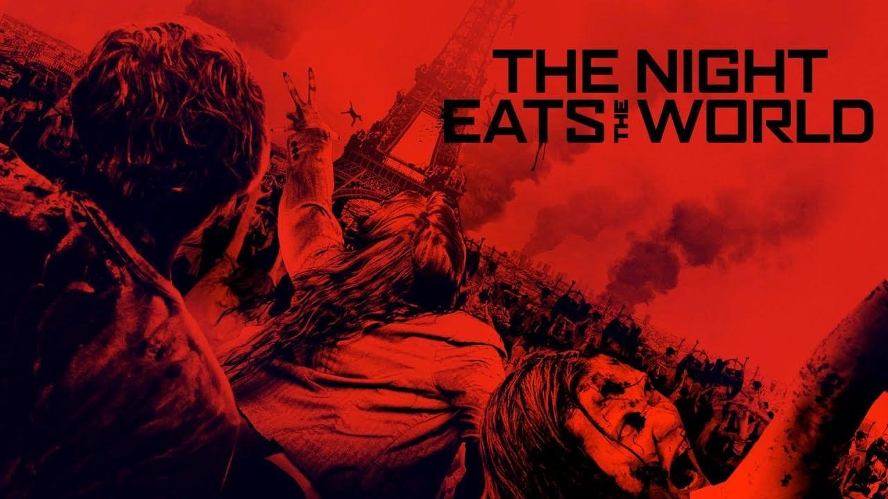 Το Βράδυ που Έφαγε τον Κόσμο – The Night Eats the World (La Nuit A Dévoré le Monde), 2018